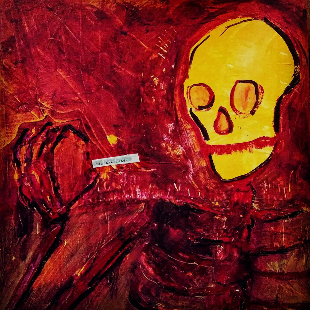 "A close up of a highly textured painting that is entirely red except for black lines delineating the chest, arm, and right hand of a skeleton, and the bright yellow head of the skeleton. The skeleton's head and ribs are to the right, and it's right hand to the left. In between its index finger and thumb it holds a white piece of paper on which is typed ""You are dead."" The skeleton seems to be reading it, but it has no pupils of it's hard to tell the exact direction of its gaze."
